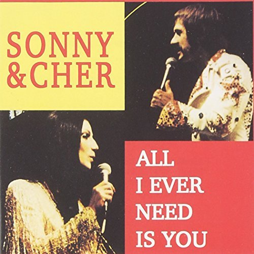 Sonny & Cher All I Ever Need Is You