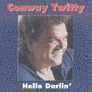 Conway Twitty Hello Darlin'