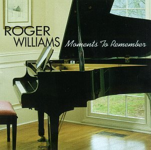 Roger Williams Moments To Remember