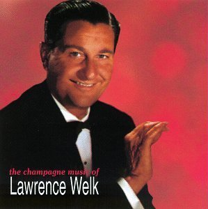 Lawrence Welk Champagne Music Of