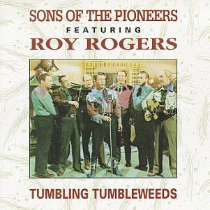 Sons Of The Pioneers Tumbling Tumbleweed Feat. Roy Rogers