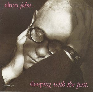 John Elton Sleeping With The Past