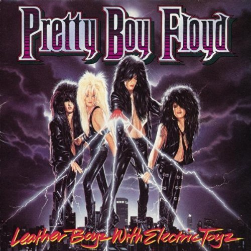 Pretty Boy Floyd Leather Boyz With Electric Toyz