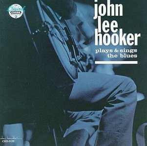 John Lee Hooker Plays & Sings The Blues