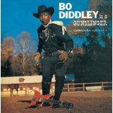 Bo Diddley Bo Diddley Is A Gunslinger