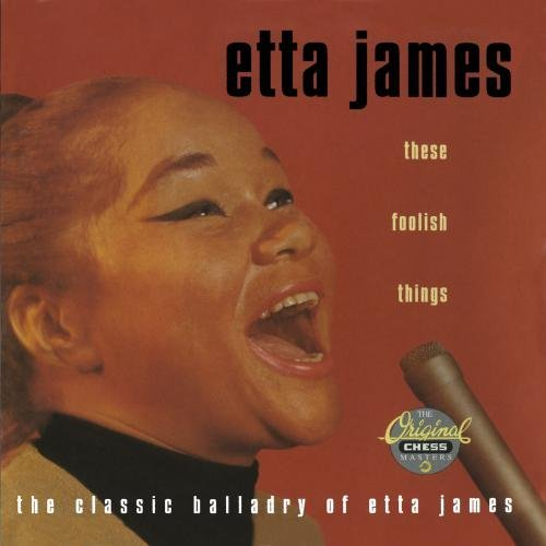 Etta James These Foolish Things Classic