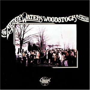Waters Muddy Muddy Waters Woodstock Album