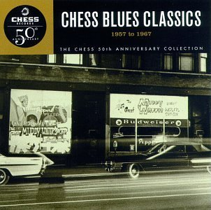 1957 67 Chess Blues Classics 1 Chess Blues Classics 1957 67 Howlin' Wolf Williamson Waters Little Walter James Guy Hooker