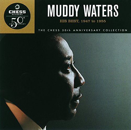 Muddy Waters His Best 1947 55 Remastered