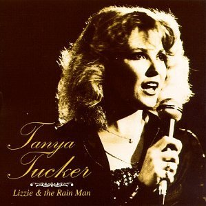 Tanya Tucker Lizzie & The Rain Man