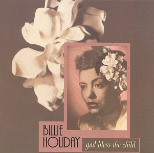 Billie Holiday God Bless The Child