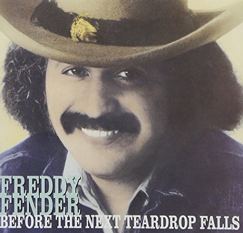 Freddy Fender Before The Next Teardrop Falls