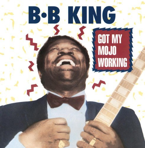 B.B. King Got My Mojo Working