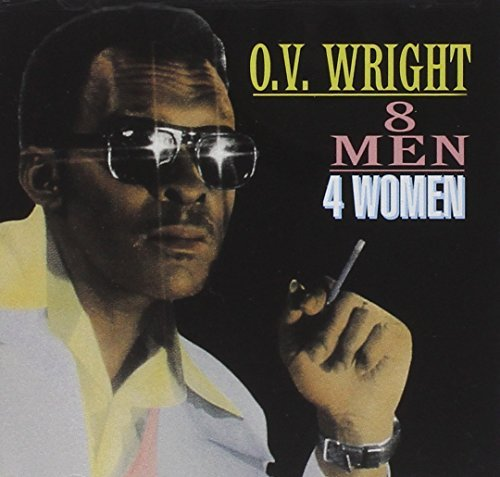 O.V. Wright Eight Men Four Women
