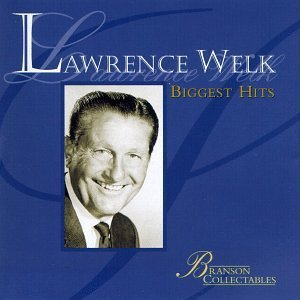 Lawrence Welk Biggest Hits