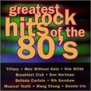 Greatest Rock Hits Greatest Rock Hits Of The 80's Tiffany Men Without Hats Wilde Hartman Carlisle Musical Youth