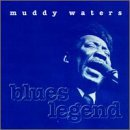 Muddy Waters Blues Legend