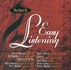 Best Of Easy Listening Best Of Easy Listening Liberace Mancini Faith Lewis Maxwell Harnell Williams