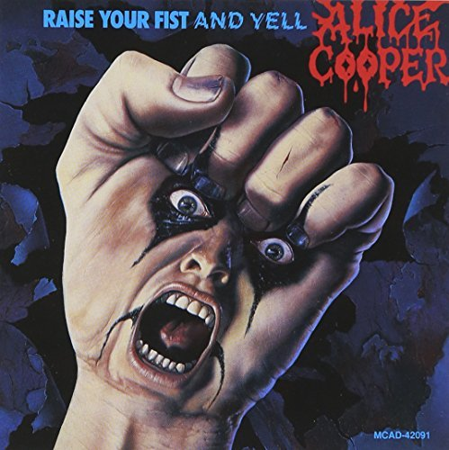 Alice Cooper Raise Your Fist & Yell