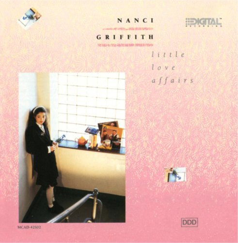 Nanci Griffith Little Love Affairs