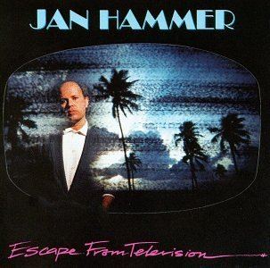 Jan Hammer Escape From Television Songs From Miami Vice