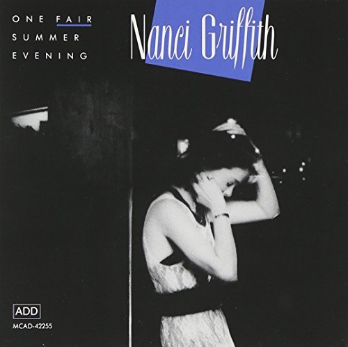 Nanci Griffith One Fair Summer Evening