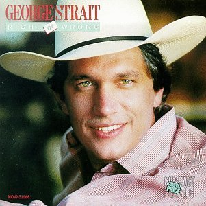 George Strait Right Or Wrong