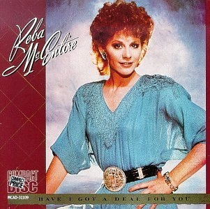 Reba Mcentire Have I Got A Deal For You