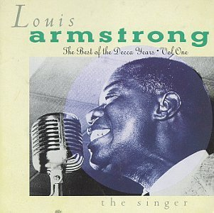 Louis Armstrong No. 1 Best Of The Decca Years