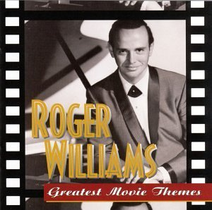 Roger Williams Greatest Movie Themes