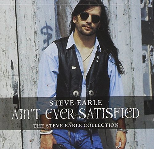 Steve Earle Ain't Never Satisfied Collecti Remastered 2 CD