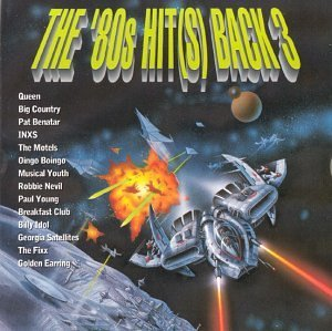 Eighties Hit(s) Back 3 '80s Hit(s) Back 3 Big Country Young Motels Nevil Idol Queen Inxs Fixx