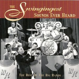 Swingingest Sounds Ever Hea Swingingest Sounds Ever Heard Henderson Lunceford Goodman Basie Gray Berigan Armstrong