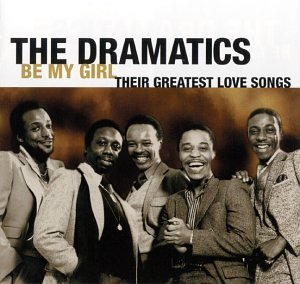 Dramatics Vol. 1 Be My Girl Their Greate