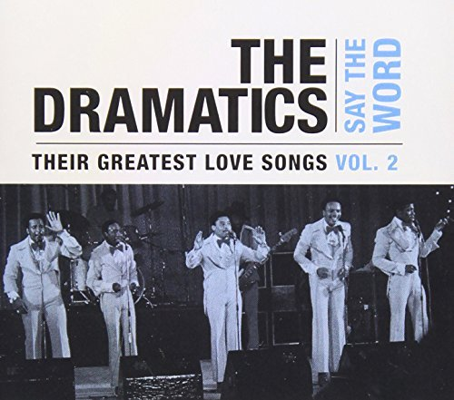 Dramatics Vol. 2 Say The Word Their Grea