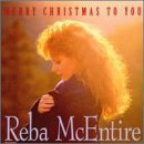 Reba Mcentire Merry Christmas To You Merry Christmas To You