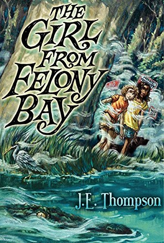 J. E. Thompson The Girl From Felony Bay