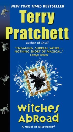Terry Pratchett Witches Abroad A Novel Of Discworld