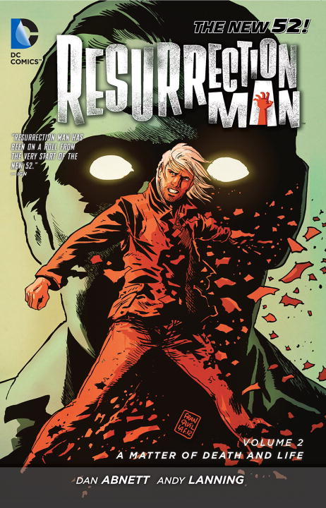 Dan Abnett Resurrection Man Vol. 2 A Matter Of Death And Life (the New 52)