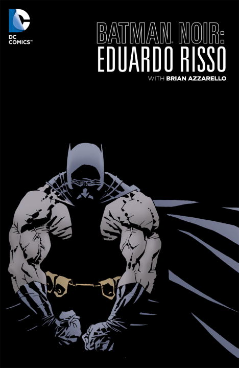 Brian Azzarello Batman Noir Eduardo Risso The Deluxe Edition