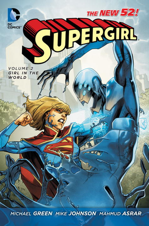 Michael Green Supergirl Vol. 2 Girl In The World (the New 52) 0052 Edition;