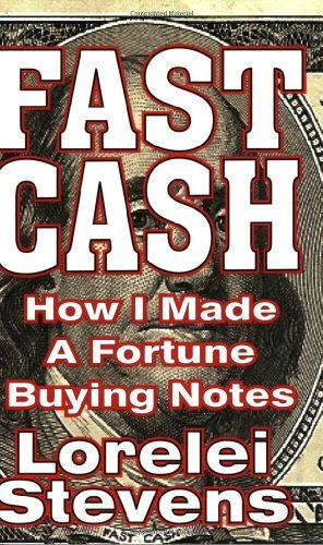 Lorelei Stevens Fast Cash How I Made A Fortune Buying Notes