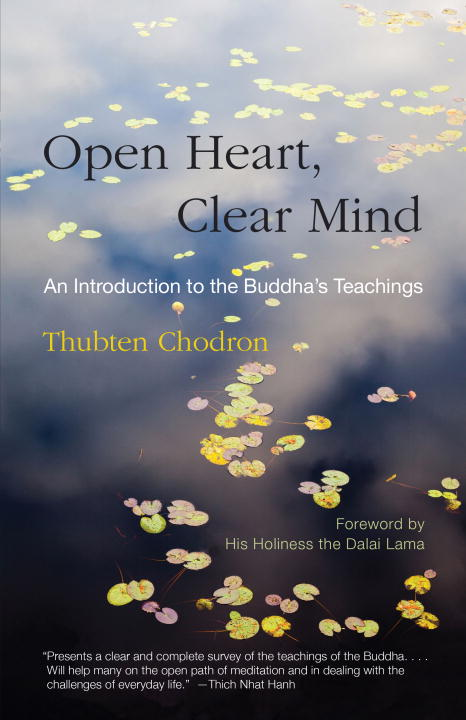 Thubten Chodron Open Heart Clear Mind An Introduction To The Buddha's Teachings