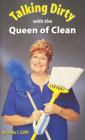 Linda Cobb Talking Dirty With The Queen Of Clean