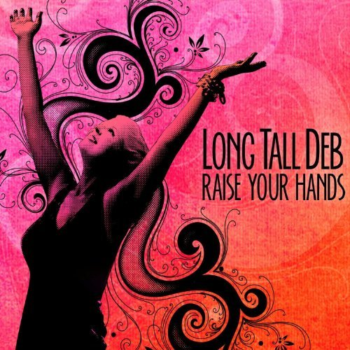 Long Tall Deb Raise Your Hands Digipak