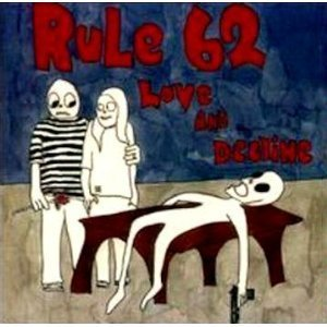 Rule 62 Love & Decline