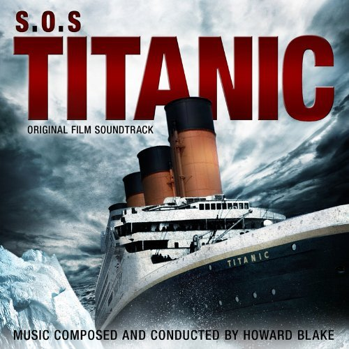Howard Blake S.O.S. Titanic Music By Howard Blake