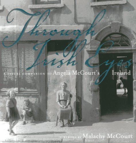 Malachy Mccourt Through Irish Eyes A Visual Companion To Angela Mccourt's Ireland