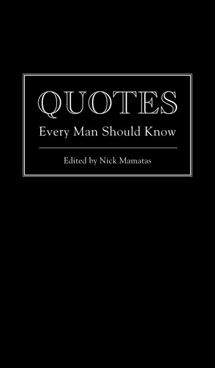 Nick Mamatas Quotes Every Man Should Know