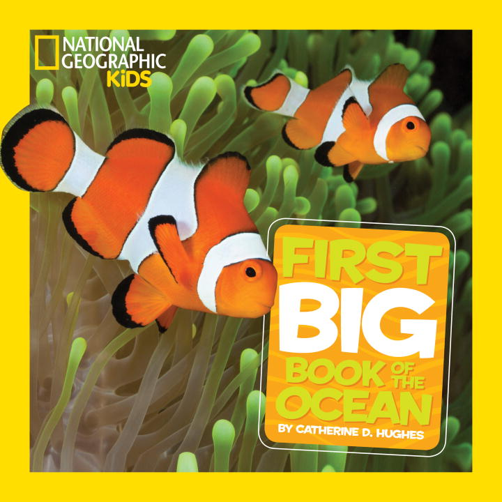Catherine D. Hughes National Geographic Little Kids First Big Book Of